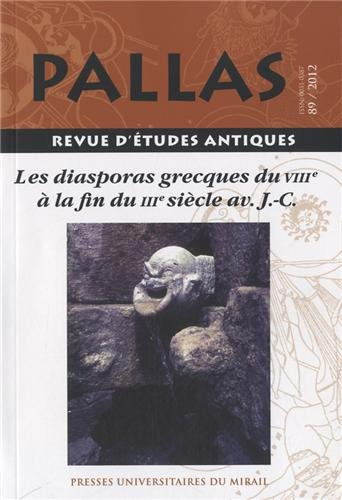 Pallas, N° 89/2012 : Les diasporas grecques du VIIIe à la fin du IIIe siècle av J-C