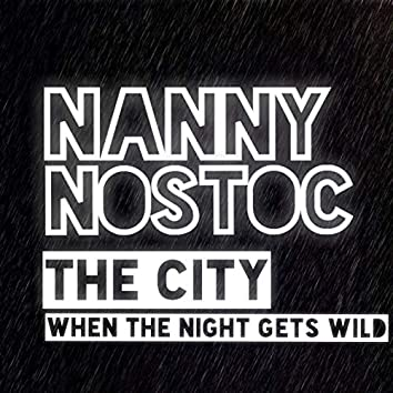 The City/When the Night Gets Wild