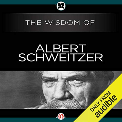 Wisdom of Albert Schweitzer cover art