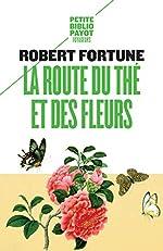 La route du thé et des fleurs de Robert Fortune