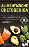 Alimentazione chetogenica: Perdere peso efficacemente con la dieta chetogenica - compresi 14 giorni di dieta ideale per principianti e professionisti (tornare in forma)