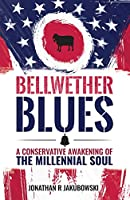 Bellwether Blues: A Conservative Awakening of the Millennial Soul