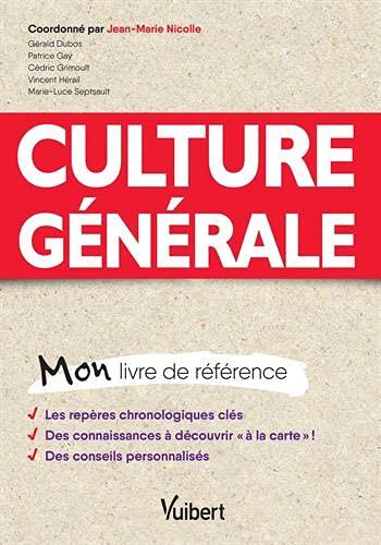 Culture générale: Mon livre de référence (2018)