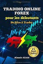 Trading - De Zéro à Trader - Trading Forex pour les débutants, guide complet en français: analyse technique, trading automatique, + Bonus: intraday strategy d'Alessio Aloisi
