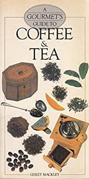 A Gourmet's Guide to Coffee & Tea (Gourmet Book of Series) 0895868040 Book Cover