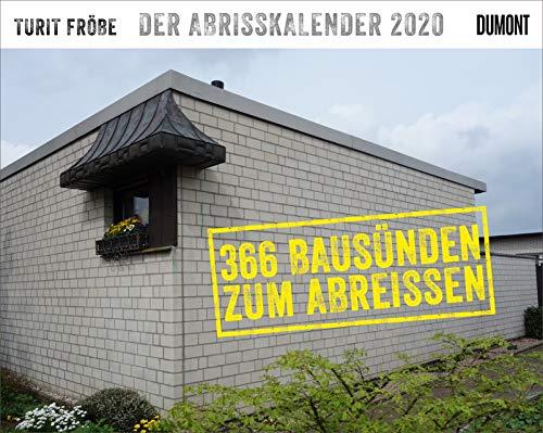 Der Abrisskalender 2020: 366 Bausünden zum Abreißen