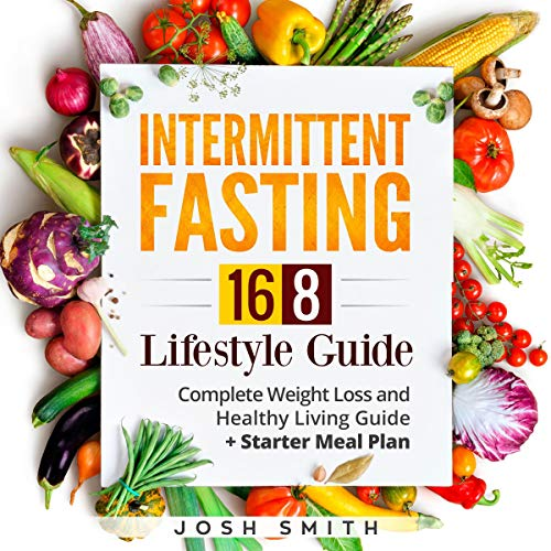 Couverture de Intermittent Fasting 16-8 Lifestyle Guide: Complete Weight Loss and Healthy Living Guide + Starter Meal Plan