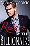 Ridden by the Billionaire (Taboo BBW Curvy Billionaire Older Man Younger Woman Erotic Romance)