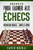 Secrets pour gagner aux échecs: apprendre les échecs avec la...