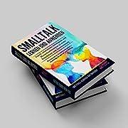 Smalltalk lernen und anwenden: Durch emotionale Intelligenz und Menschenkenntnis zu mehr Beliebtheit und Anerkennung + praxisnahes ... (Persönlichkeitsentwicklung für Anfänger)