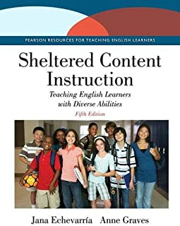 Sheltered Content Instruction: Teaching English Learners with Diverse Abilities with Enhanced Pearson eText -- Access Card...
