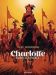 Charlotte impératrice, tome 2 : L'empire par Fabien Nury