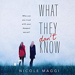 What They Don't Know                   By:                                                                                                                                 Nicole Maggi                               Narrated by:                                                                                                                                 Hallie Ricardo,                                                                                        Stephanie Willis                      Length: 7 hrs and 45 mins     Not rated yet     Overall 0.0