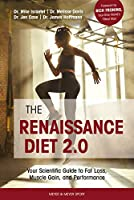 The Renaissance Diet 2.0: Your Scientific Guide to Fat Loss, Muscle Gain, and Performance