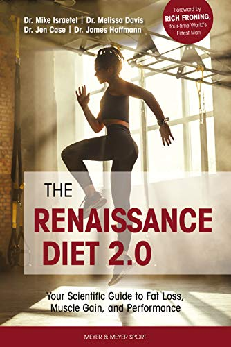 Compare Textbook Prices for The Renaissance Diet 2.0: Your Scientific Guide to Fat Loss, Muscle Gain, and Performance 1 Edition ISBN 9781782551904 by Mike Israetel,Melissa Davis,Jen Case,Dr. James Hoffman,Nick Shaw,Renaissance Periodization,Foreword by Rich Froning