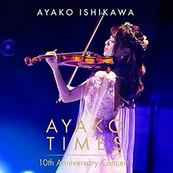 AYAKO TIMES 10th Anniversary Concert (Live)