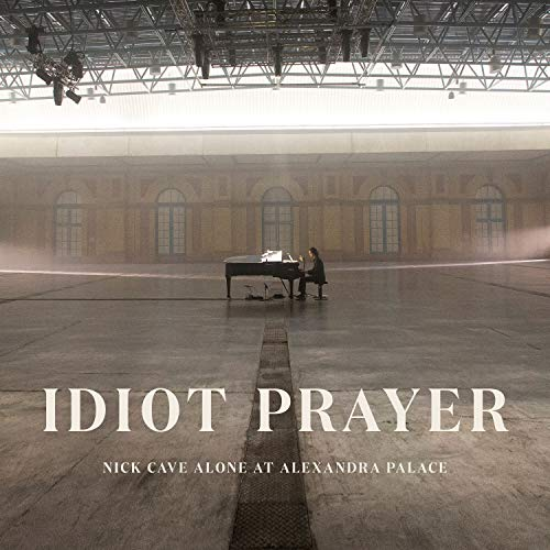 Album Art for Idiot Prayer: Nick Cave Alone at Alexandra Palace by Nick Cave and the Bad Seeds