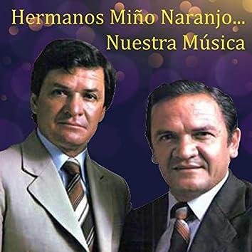 Hermanos Miño Naranjo... Nuestra Música