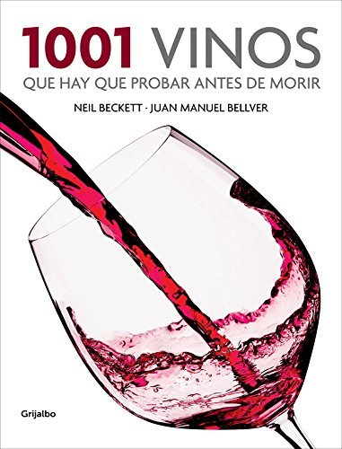 1001 Vinos Que Hay Que Probar Antes de Morir / 1001 Wines You Need To Try Before You Die by Neil Beckett(2014-09-18)