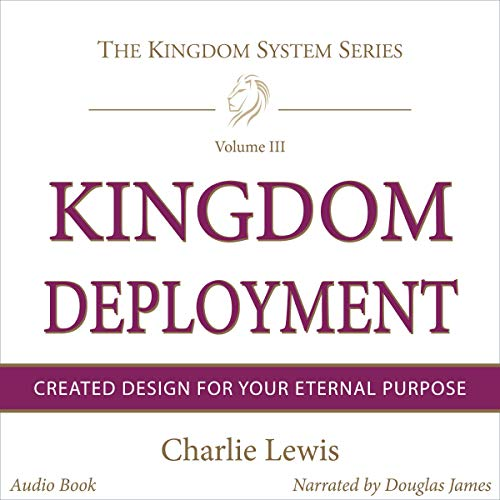 Kingdom Deployment: Operating in Your Created Design cover art
