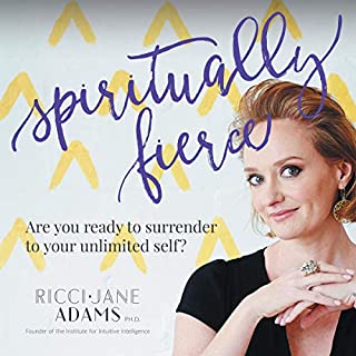 Spiritually Fierce: Are You Ready to Surrender to Your Unlimited Self? cover art