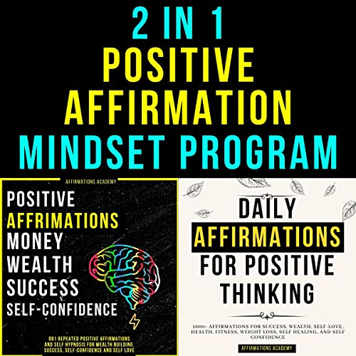 Listen Daily Affirmations for Positive Thinking: 2 in 1 Mindset Programme: Motivational Quotes, Affirmation audio book