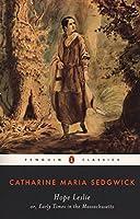Hope Leslie: or, Early Times in the Massachusetts (Penguin Classics)