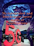 5G-integrated and blockchain-based medical applications: 5G (English Edition)