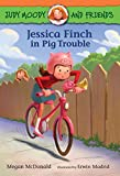 Jessica Finch in Pig Trouble (Judy Moody and Friends Book 1)