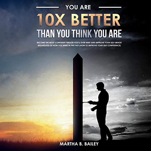 You Are 10X Better Than You Think You Are audiobook cover art