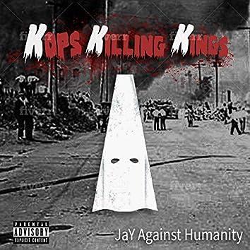 Kops Killing Kings (KKK)