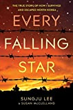 Every Falling Star: The True Story of How I Survived and Escaped North Korea - Sungju Lee