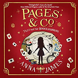 Tilly and the Bookwanderers      Pages & Co., Book 1              By:                                                                                                                                 Anna James                               Narrated by:                                                                                                                                 Aysha Kala                      Length: 7 hrs and 18 mins     12 ratings     Overall 4.6