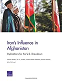Iran's Influence in Afghanistan: Implications for the U.S. Drawdown