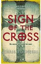 [(Sign of the Cross)] [Author: Chris Kuzneski] published on (April, 2007)