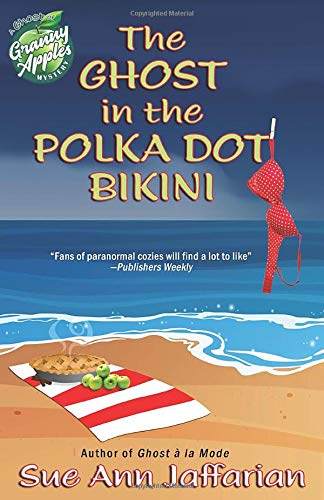 The Ghost In The Polka Dot Bikini (Ghost of Granny Apples Mystery, Band 2)