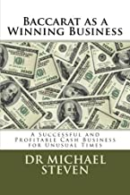 Baccarat as a Winning Business: A Successful and Profitable Cash Business for Unusual Times