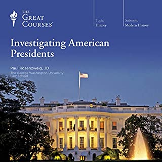 Investigating American Presidents                   By:                                                                                                                                 Paul Rosenzweig,                                                                                        The Great Courses                               Narrated by:                                                                                                                                 Professor Paul Rosenzweig JD                      Length: 6 hrs and 36 mins     39 ratings     Overall 4.6