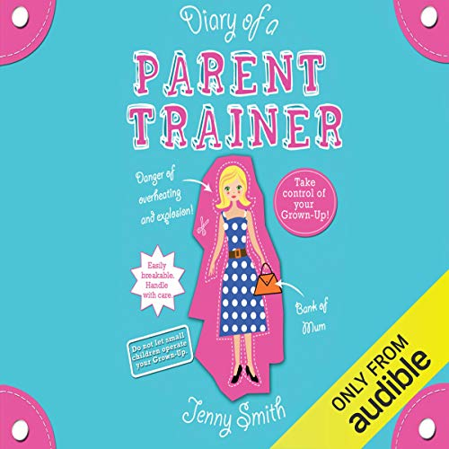 Diary of a Parent Trainer audiobook cover art