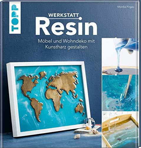 Werkstatt Resin: Möbel und Wohndeko mit Kunstharz gestalten
