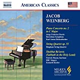 Jacob Weinberg: Piano Concerto No. 2; String Quartet, Op. 55; Shabbat Ba'aretz (Sabbath in the Holy Land) (Milken Archive of American Jewish Music)