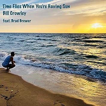 Time Flies When You're Having Sun (feat. Brad Brewer)