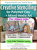 Creative Stenciling for Mixed Media  and Polymer Clay Art The Ultimate Guide: Ultimate Guide Series (English Edition)