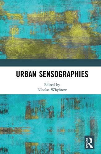 Urban Sensographies (English Edition)