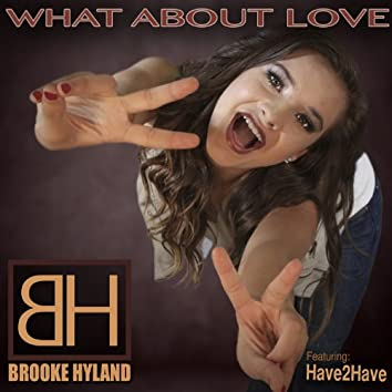What About Love - Single