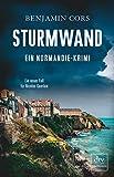 Sturmwand: Ein Normandie-Krimi (Nicolas Guerlain ermittelt) von Cors, Benjamin