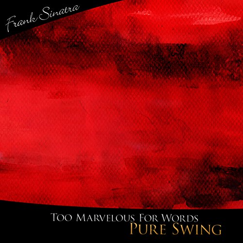 Too Marvelous For Words - Pure Swing