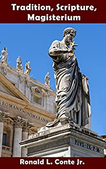 Tradition, Scripture, Magisterium by [Ronald L. Conte Jr.]