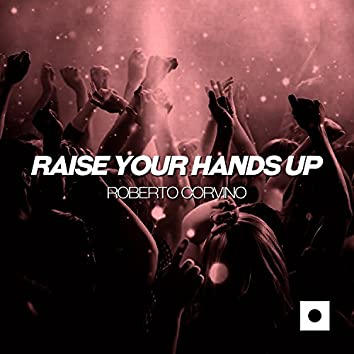 Raise Your Hands Up