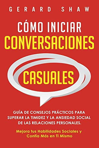 Cómo iniciar conversaciones casuales: Guía de consejos prácticos para superar la timidez y la...